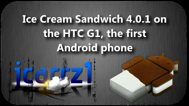 XDA-Developers aduc Ice Cream Sandwich pe HTC G1