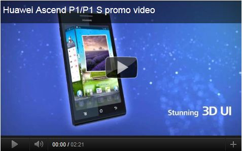 Huawei Ascend P1 S – Cel mai subtire smartphone… in video