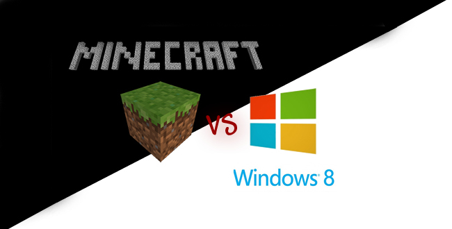 Minecraft vs Windows 8