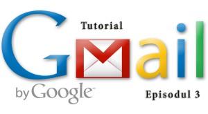 Ce poţi face cu Gmail? –  partea a III-a