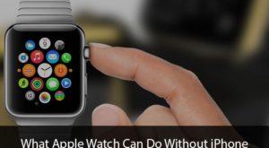 În curând, nu vei mai avea nevoie de iPhone pentru Apple Watch