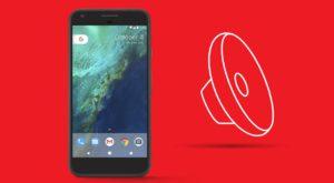 Google Pixel are probleme cu sunetul la volum mare