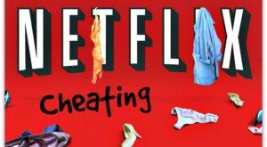 """Patru moduri în care poți ascunde că ai """"trădat"""" pe Netflix"""